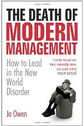 The Death of Modern Management – How To Lead In The New World Disorder