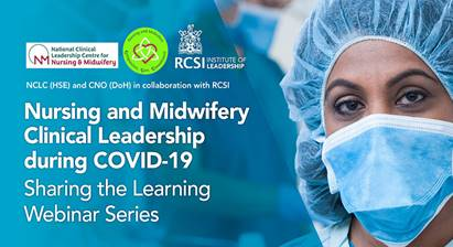 Nursing and Midwifery Clinical Leadership during Covid 19, Sharing the Learning Webinar Series